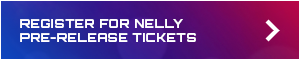 Nelly Pre-Release Tickets